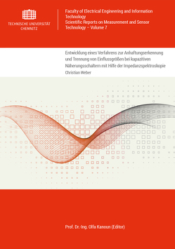 Entwicklung eines Verfahrens zur Anhaftungserkennung und Trennung von Einflussgrößen bei kapazitiven Näherungsschaltern mit Hilfe der Impedanzspektroskopie von Weber,  Christian