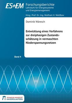 Entwicklung eines Verfahrens zur dreiphasigen Zustandsschätzung in vermaschten Niederspannungsnetzen von Wäresch,  Dominik