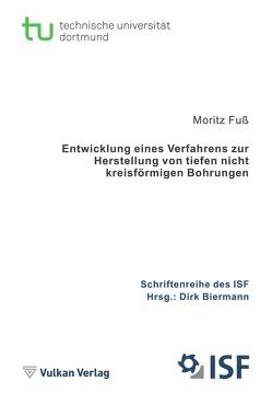 Entwicklung eines Verfahrens zur Herstellung von tiefen nicht kreisförmigen Bohrungen von Biermann,  Dirk, Fuß,  Moritz
