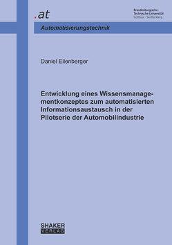 Entwicklung eines Wissensmanagementkonzeptes zum automatisierten Informationsaustausch in der Pilotserie der Automobilindustrie von Eilenberger,  Daniel