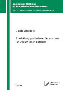 Entwicklung glasbasierter Separatoren für Lithium-Ionen-Batterien von Schadeck,  Ulrich