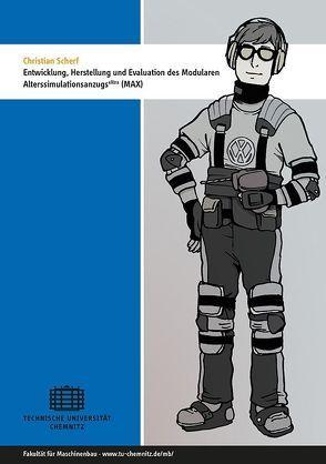 Entwicklung, Herstellung und Evaluation des Modularen AlterssimulationsanzugseXtra (MAX) von Scherf,  Christian