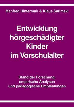 Entwicklung hörgeschädigter Kinder im Vorschulalter von Hintermair,  Manfred, Sarimski,  Klaus