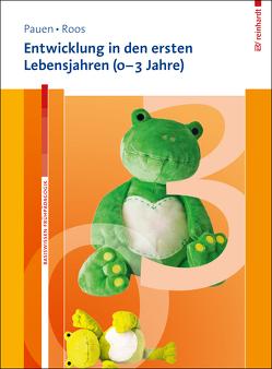 Entwicklung in den ersten Lebensjahren (0–3 Jahre) von Pauen,  Sabina, Roos,  Jeanette