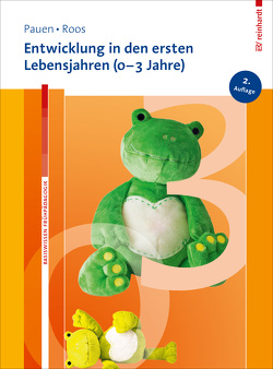 Entwicklung in den ersten Lebensjahren (0-3 Jahre) von Pauen,  Sabina, Roos,  Jeanette