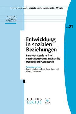 Entwicklung in sozialen Beziehungen von Kuhn,  Hans P, Schuster,  Beate H, Uhlendorff,  Harald