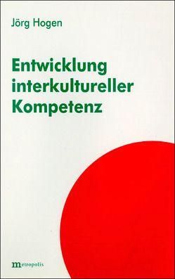 Entwicklung interkultureller Kompetenz von Hogen,  Jörg, Kappler,  Ekkehard, Priddar,  Birger P, Priddat,  Birger P.