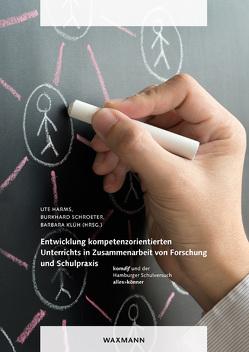 Entwicklung kompetenzorientierten Unterrichts in Zusammenarbeit von Forschung und Schulpraxis von Harms,  Ute, Klüh,  Barbara, Schroeter,  Burkhard