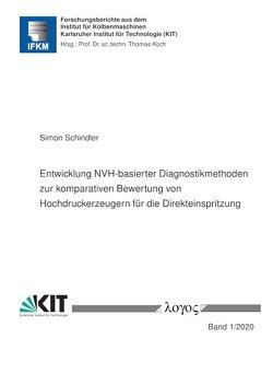 Entwicklung NVH-basierter Diagnostikmethoden zur komparativen Bewertung von Hochdruckerzeugern für die Direkteinspritzung von Schindler,  Simon