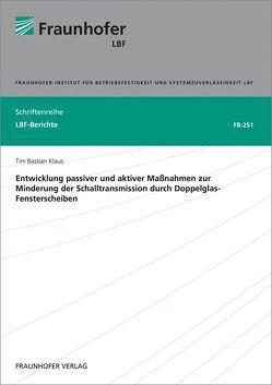 Entwicklung passiver und aktiver Maßnahmen zur Minderung der Schalltransmission durch Doppelglas-Fensterscheiben. von Klaus,  Tim Bastian