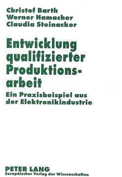 Entwicklung qualifizierter Produktionsarbeit von Barth,  Christof, Hamacher,  Werner, Steinacker,  Claudia