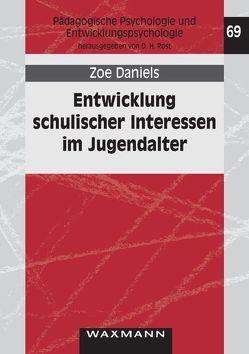 Entwicklung schulischer Interessen im Jugendalter von Daniels,  Zoe