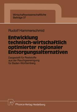 Entwicklung technisch-wirtschaftlich optimierter regionaler Entsorgungsalternativen von Hammerschmid,  Rudolf