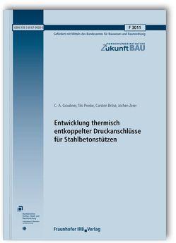 Entwicklung thermisch entkoppelter Druckanschlüsse für Stahlbetonstützen. Abschlussbericht. von Bröse,  Carsten, Graubner,  C.-A., Proske,  Tilo, Zeier,  Jochen