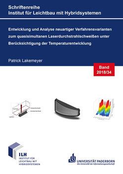 Entwicklung und Analyse neuartiger Verfahrensvarianten zum quasisimultanen Laserdurchstrahlschweißen unter Berücksichtigung der Temperaturentwicklung von Lakemeyer,  Patrick
