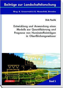 Entwicklung und Anwendung eines Modells zur Quantifizierung und Prognose von Huminstoffeinträgen in Oberflächengewässer von Grunewald,  Karsten, Mannsfeld,  Karl, Pavlik,  Dirk