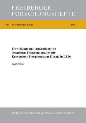 Entwicklung und Anwendung von neuartigen Trägermaterialien für Konversions-Phosphore zum Einsatz in LEDs von Pihale,  Sven