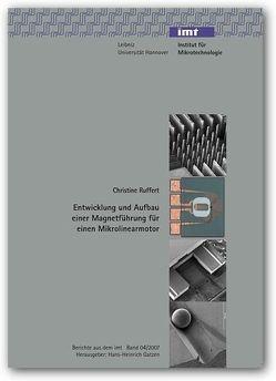 Entwicklung und Aufbau einer Magnetführung für einen Mikrolinearmotor von Rüffert,  Christine
