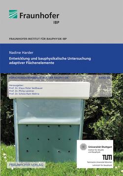 Entwicklung und bauphysikalische Untersuchung adaptiver Flächenelemente. von Harder,  Nadine, Leistner,  Philip, Mehra,  Schew-Ram, Sedlbauer,  Klaus