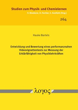 Entwicklung und Bewertung eines performanznahen Videovignettentests zur Messung der Erklärfähigkeit von Physiklehrkräften von Bartels,  Hauke