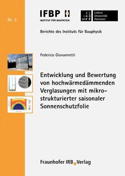 Entwicklung und Bewertung von hochwärmedämmenden Verglasungen mit mikrostrukturierter saisonaler Sonnenschutzfolie. von Fouad,  Nabil A., Giovannetti,  Federico