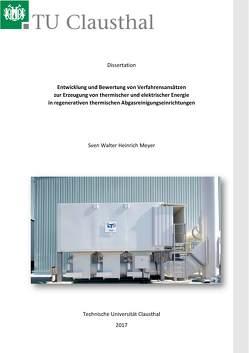 Entwicklung und Bewertung von Verfahrensansätzen zur Erzeugung von thermischer und elektrischer Energie in regenerativen thermischen Abgasreinigungseinrichtungen von Meyer,  Sven Walter Heinrich