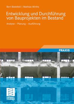 Entwicklung und Durchführung von Bauprojekten im Bestand von Bielefeld,  Bert, Wirths,  Mathias