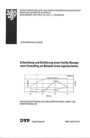 Entwicklung und Einführung eines Facility Management Consultings am Beispiel eines Ingenieurbüros von Schoene,  Lars B