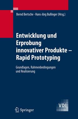 Entwicklung und Erprobung innovativer Produkte – Rapid Prototyping von Bertsche,  Bernd, Bullinger,  Hans-Jörg