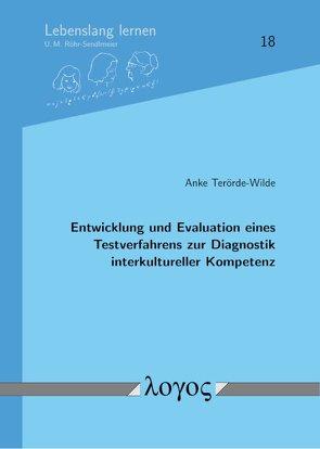 Entwicklung und Evaluation eines Testverfahrens zur Diagnostik interkultureller Kompetenz von Terörde-Wilde,  Anke