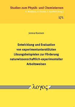 Entwicklung und Evaluation von experimentunterstützten Lösungsbeispielen zur Förderung naturwissenschaftlich-experimenteller Arbeitsweisen von Koenen,  Jenna
