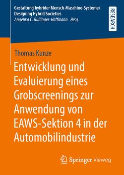 Entwicklung und Evaluierung eines Grobscreenings zur Anwendung von EAWS-Sektion 4 in der Automobilindustrie von Kunze,  Thomas