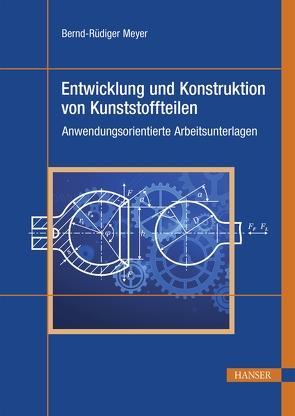 Entwicklung und Konstruktion von Kunststoffteilen von Meyer,  Bernd-Rüdiger