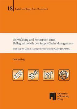 Entwicklung und Konzeption eines Reifegradmodells des Supply Chain Managements von Jording,  Timo