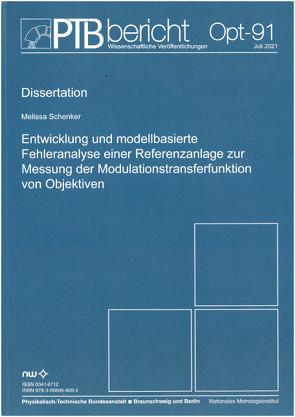 Entwicklung und modellbasierte Fehleranalyse einer Referenzanlage zur Messung der Modulationstransferfunktionen von Objektiven von Schenker,  Melissa