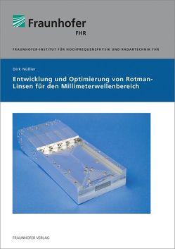Entwicklung und Optimierung von Rotman-Linsen für den Millimeterwellenbereich. von Nüßler,  Dirk