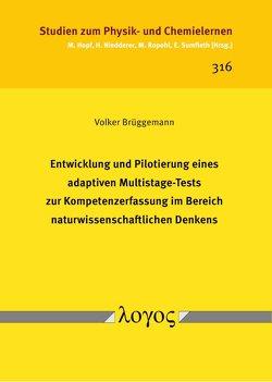 Entwicklung und Pilotierung eines adaptiven Multistage-Tests zur Kompetenzerfassung im Bereich naturwissenschaftlichen Denkens von Brüggemann,  Volker