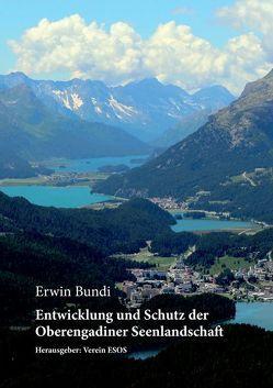 Entwicklung und Schutz der Oberengadiner Seenlandschaft von Bundi,  Erwin, Verein ESOS