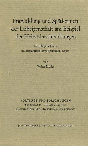 Entwicklung und Spätformen der Leibeigenschaft am Beispiel der Heiratsbeschränkungen von Müller,  Walter