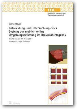 Entwicklung und Untersuchung eines Systems zur moblien online Umgebungserfassung im Braunkohletagebau von Overmeyer,  Ludger, Steyer,  Bernd