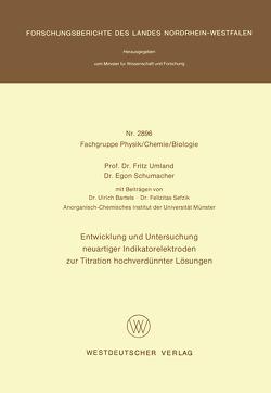 Entwicklung und Untersuchung neuartiger Indikatorelektroden zur Titration hochverdünnter Lösungen von Umland,  Fritz
