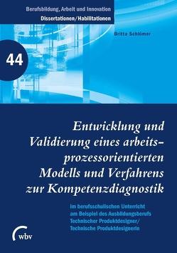 Entwicklung und Validierung eines arbeitsprozess orientierten Modells und Verfahrens zur Kompetenz von Friese,  Marianne, Jenewein,  Klaus, Schlömer,  Britta, Spöttl,  Georg