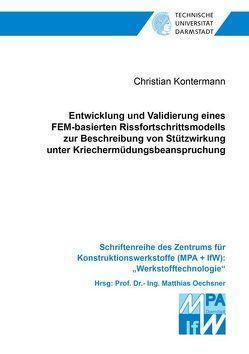 Entwicklung und Validierung eines FEM-basierten Rissfortschrittsmodells zur Beschreibung von Stützwirkung unter Kriechermüdungsbeanspruchung von Kontermann,  Christian