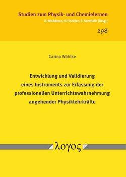 Entwicklung und Validierung eines Instruments zur Erfassung der professionellen Unterrichtswahrnehmung angehender Physiklehrkräfte von Wöhlke,  Carina