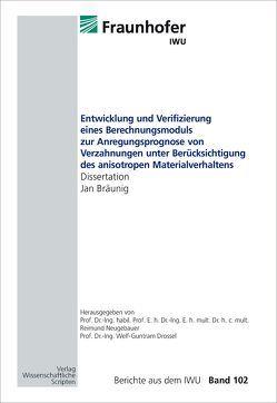 Entwicklung und Verifizierung eines Berechnungsmoduls zur Anregungsprognose von Verzahnungen unter Berücksichtigung des anisotropen Materialverhaltens von Bräunig,  Jan, Drossel,  Welf-Guntram, Neugebauer,  Reimund