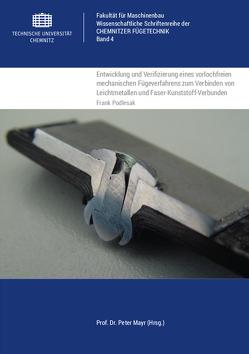 Entwicklung und Verifizierung eines vorlochfreien mechanischen Fügeverfahrens zum Verbinden von Leichtmetallen und Faser-Kunststoff-Verbunden von Podlesak,  Frank