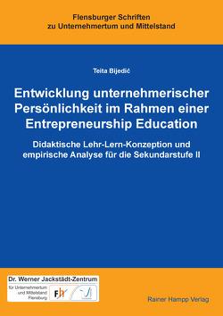 Entwicklung unternehmerischer Persönlichkeit im Rahmen einer Entrepreneurship Education von Bijedic,  Teita
