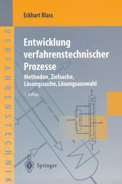 Entwicklung verfahrenstechnischer Prozesse von Blass,  Eckhart, Hampe,  M.J., Mueller,  K., Stichlmair,  J.