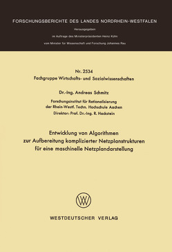 Entwicklung von Algorithmen zur Aufbereitung komplizierter Netzplanstrukturen für eine maschinelle Netzplandarstellung von Schmitz,  Andreas