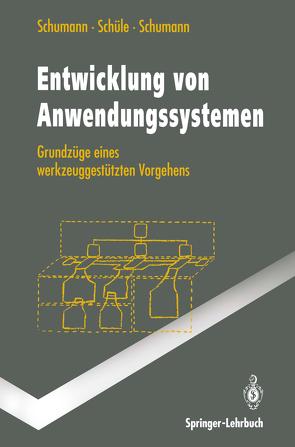 Entwicklung von Anwendungssystemen von Schüle,  Hubert, Schumann,  Matthias, Schumann,  Ulrike